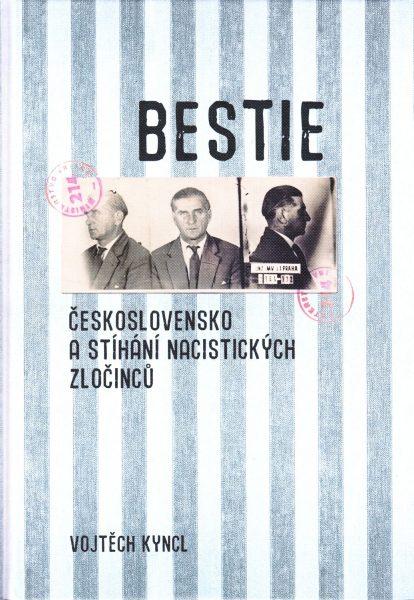 Bestie : Československo a stíhání nacistických zločinců
