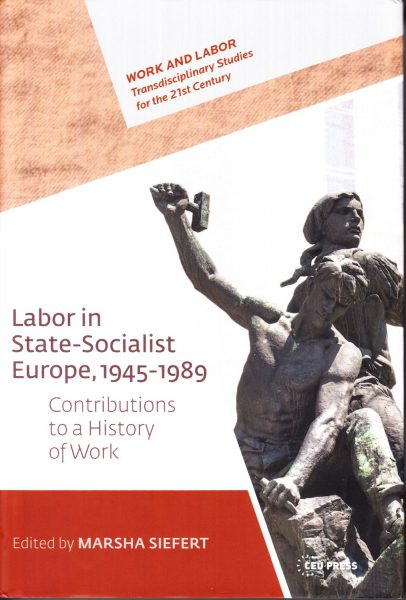 Labor in State-Socialist Europe, 1945-1989: contributions to a history of work