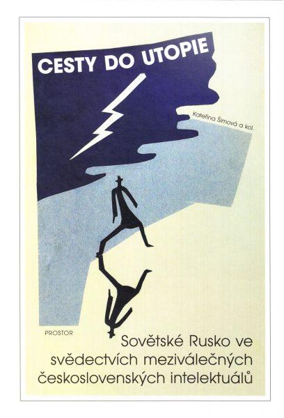 Cesty do utopie : sovětské Rusko ve svědectvích meziválečných československých intelektuálů