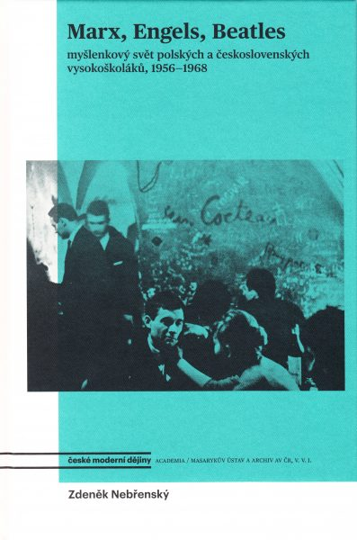 Marx, Engels, Beatles : myšlenkový svět polských a československých vysokoškoláků, 1956-1968