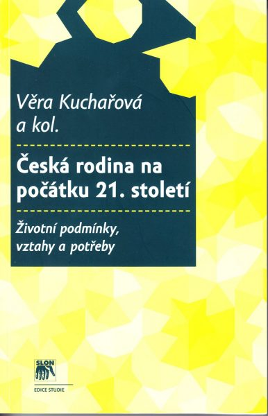 Česká rodina na počátku 21. století : životní podmínky, vztahy a potřeby