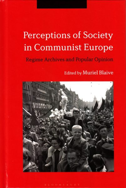 Perceptions of society in communist Europe : regime archives and popular opinion