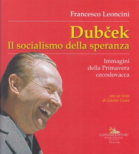 Dubček. Il socialismo della speranza. Immagini della Primavera cecoslovacca
