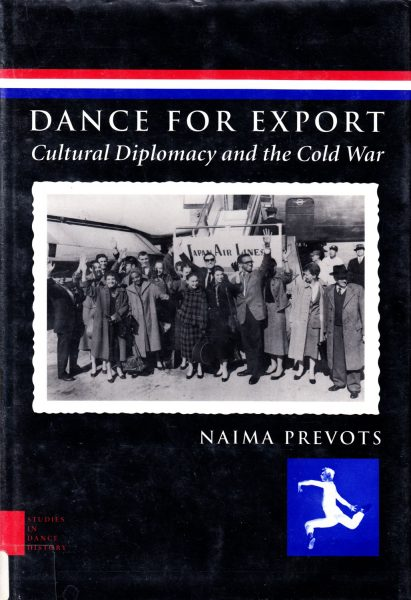 Dance for export : cultural diplomacy and the cold war