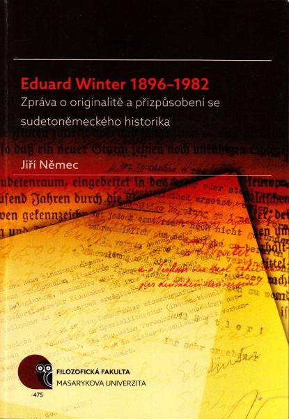 Eduard Winter 1896-1982 : zpráva o originalitě a přizpůsobení se sudetoněmeckého historika