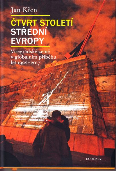 Čtvrt století střední Evropy : visegrádské země v globálním příběhu let 1992-2017