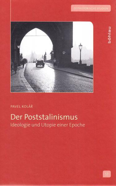 Der Poststalinismus : Ideologie und Utopie einer Epoche