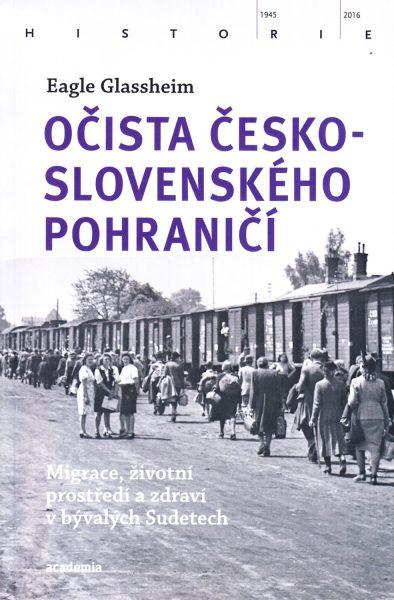 Očista československého pohraničí : migrace, životní prostředí a zdraví v bývalých Sudetech