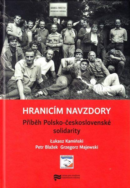 Hranicím navzdory : příběh Polsko-československé solidarity