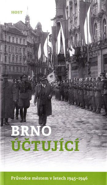 Brno účtující : průvodce městem v letech 1945-1946