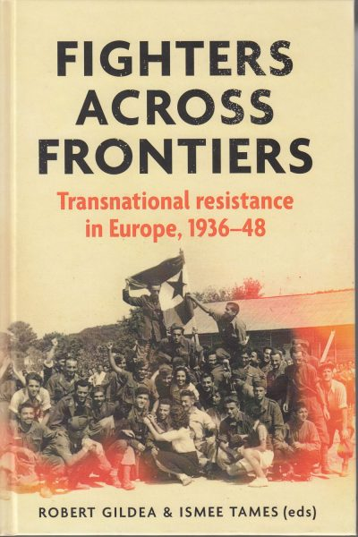 Fighters across frontiers : transnational resistance in Europe, 1936-48