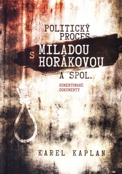 Politický proces s Miladou Horákovou a spol. : komentované dokumenty