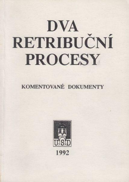 Dva retribuční procesy. Komentované dokumenty (1946–1947)