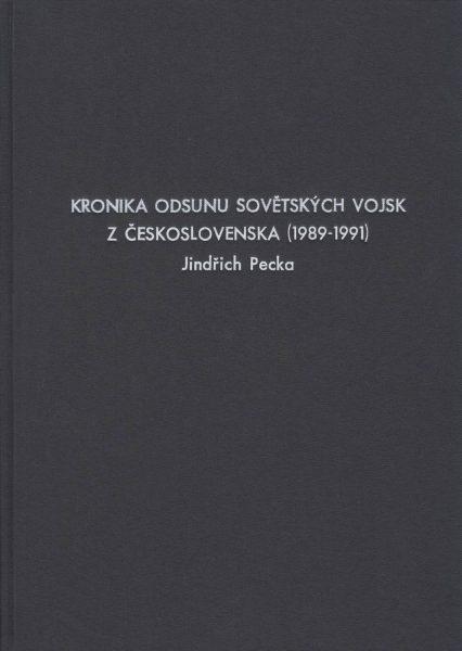 Kronika odsunu sovětských vojsk z Československa 1989–1991 (Pobyt sovětských vojsk na území Československa 1968–1991)