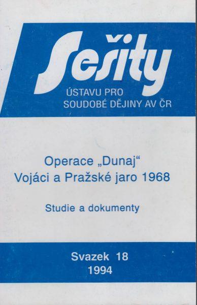 """Operace """"Dunaj"""". Vojáci a Pražské jaro 1968. Studie a dokumenty"""