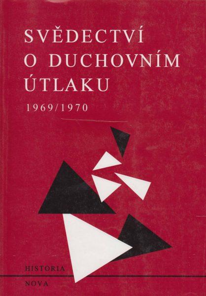 """Svědectví o duchovním útlaku 1969–1970. Dokumenty. """"Normalizace"""" v kultuře, umění, vědě, školství a sdělovacích prostředcích"""