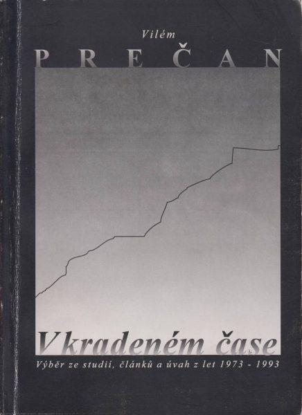 V kradeném čase. Výběr studií, článků a úvah z let 1973–1993