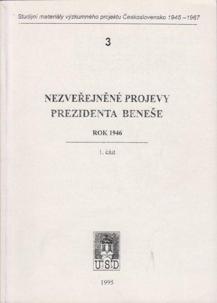 Nezveřejněné projevy prezidenta Beneše. Rok 1946. Část 1