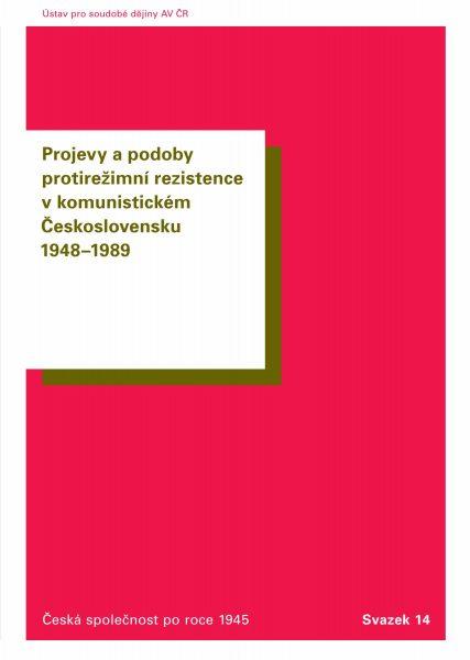 Projevy apodoby protirežimní rezistence vkomunistickém Československu 1948–1989