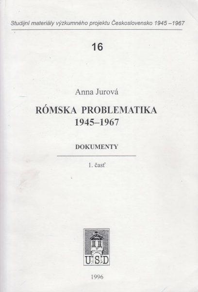 Rómská problematika 1945–1967. Dokumenty. Časť 1