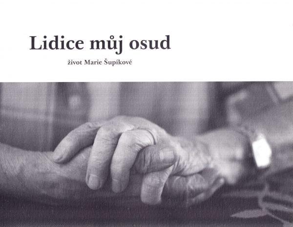 Lidice můj osud : život Marie Šupíkové