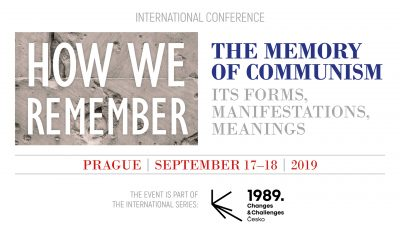 Conference: How We Remember. The Memory of Communism – Its Forms, Manifestations, Meanings