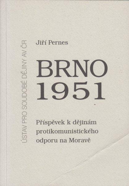 Brno 1951. Příspěvek k dějinám protikomunistického odporu na Moravě