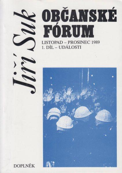 Občanské fórum. Listopad – prosinec 1989. Díl 1. Události