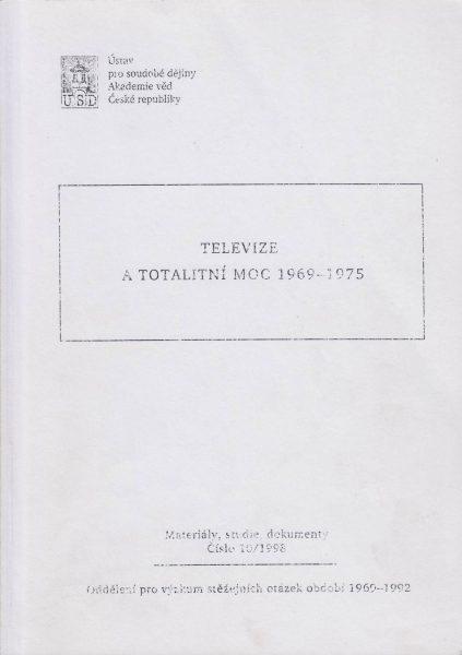 Televize a totalitní moc 1969–1975