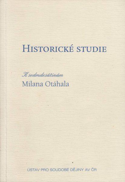 Historické studie. K sedmdesátinám Milana Otáhala