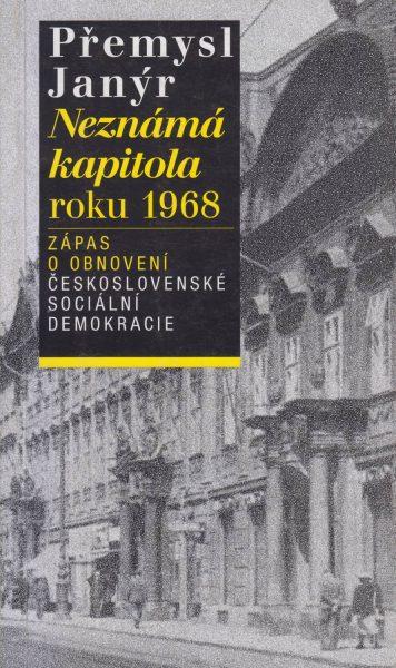 Neznámá kapitola roku 1968. Zápas o obnovení Československé sociální demokracie