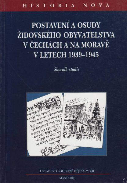 Postavení a osudy židovského obyvatelstva vČechách a na Moravě vletech 1939–1945