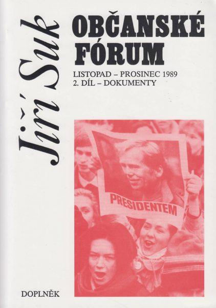Občanské fórum. Listopad – prosinec 1989. Díl 2. Dokumenty