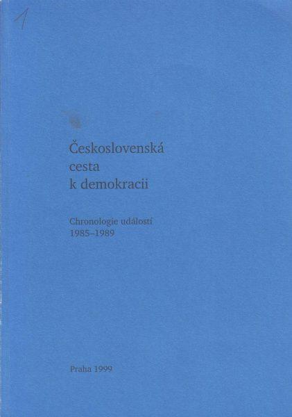 Československá cesta k demokracii. Chronologie událostí 1985–1989