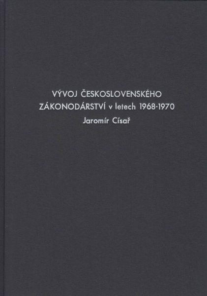 Vývoj československého zákonodárství v letech 1968–1970 (Pobyt sovětských vojsk na území Československa 1968–1991)