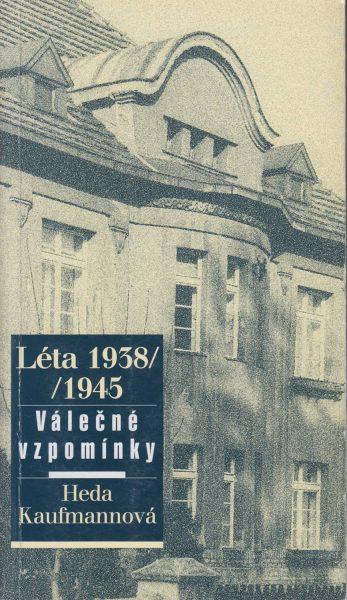 Léta 1938–1945. Válečné vzpomínky