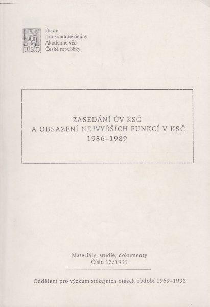 Zasedání ÚV KSČ a obsazení nejvyšších funkcí vKSČ 1986–1989