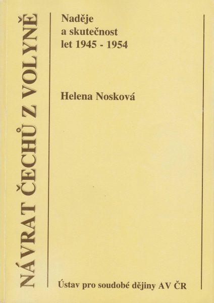 Návrat Čechů z Volyně. Naděje a skutečnost let 1945–1954