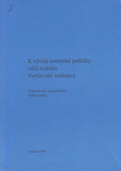 K vývoji sovětské politiky vůči státům Varšavské smlouvy. Dokumenty a materiály 1989–1990