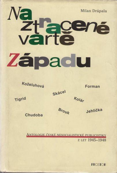 Na ztracené vartě Západu. Antologie české nesocialistické publicistiky z let 1945–1948