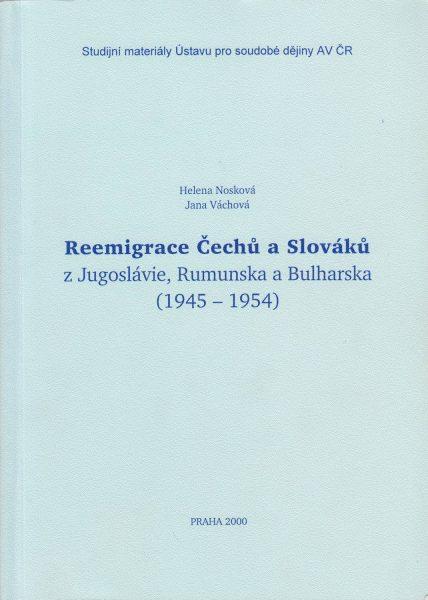 Reemigrace Čechů a Slováků zJugoslávie, Rumunska a Bulharska 1945–1954