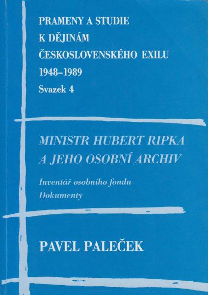 Ministr Hubert Ripka a jeho osobní archiv. Inventář osobního fondu. Dokumenty