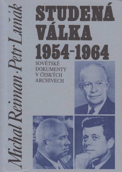 Studená válka 1954–1964. Sovětské dokumenty včeských archivech