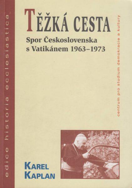 Těžká cesta. Spor Československa s Vatikánem 1963–1973