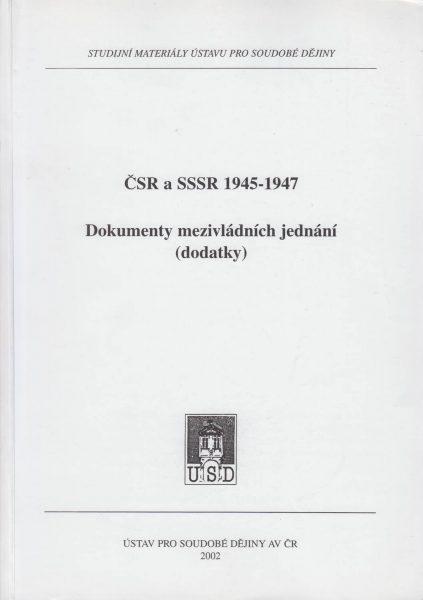 ČSR a SSSR 1945–1947. Dokumenty mezivládních jednání
