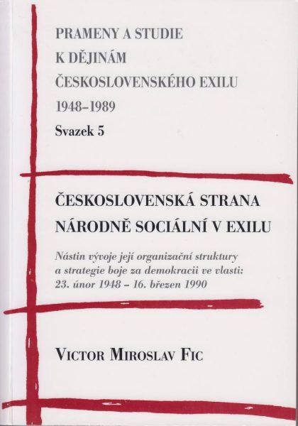Československá strana národně sociální vexilu. Nástin vývoje její organizační struktury a strategie boje za demokracii ve vlasti