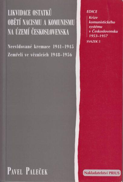 Likvidace ostatků obětí nacismu a komunismu na území Československa. Neevidované kremace 1941–1945. Zemřelí ve věznicích 1948–1956