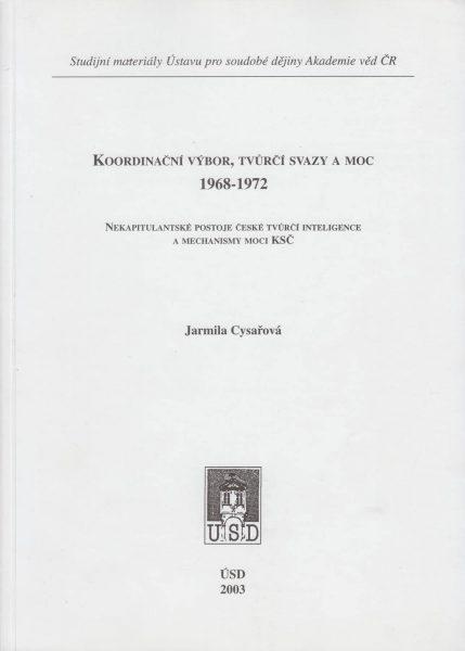 Koordinační výbor, tvůrčí svazy a moc 1968–1972