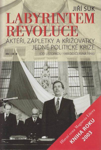 Labyrintem revoluce. Aktéři, zápletky a křižovatky jedné politické krize