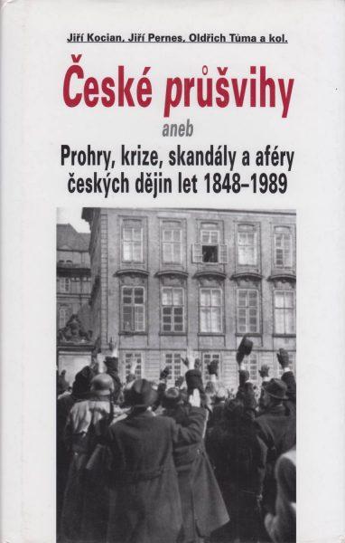 České průšvihy, aneb Prohry, krize, skandály a aféry českých dějin let 1948–1989